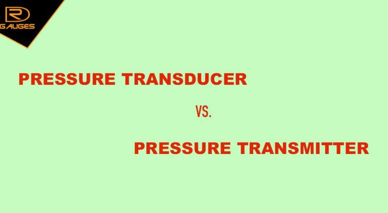 So sánh pressure transducer và pressure transmitter